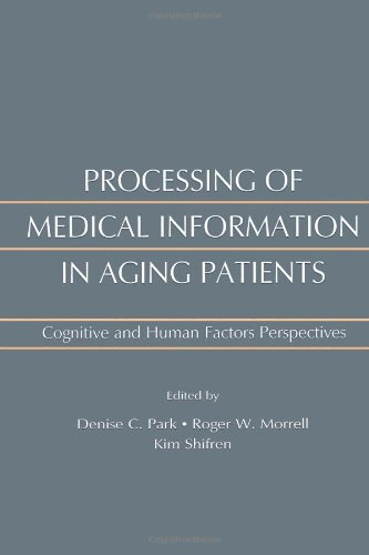 Processing of Medical information in Aging Patients: Cognitive and Human Factors Perspectives by Psychology Press