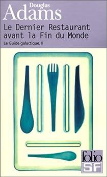 H2G2, tome 2 : Le dernier restaurant avant la fin du monde par Adams