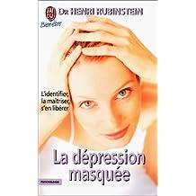 DÉPRESSION MASQUÉE (LA)