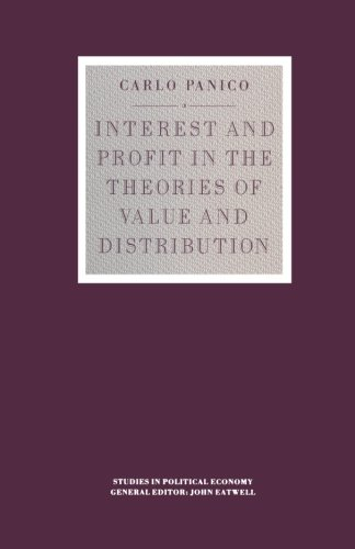Interest and Profit in the Theories of Value and Distribution (Studies in Political Economy)