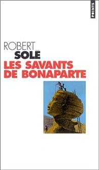 Les savants de Bonaparte par Robert Solé