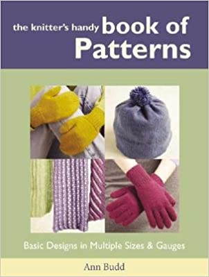 41ea75876edbc The Knitters Handy Book of Patterns  Basic Designs in Multiple Sizes    Gauges  KNITTERS HANDY BK OF PATTE  Hardcover – 2002