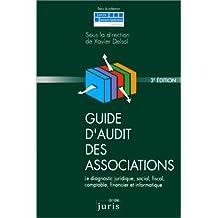 GUIDE D'AUDIT DES ASSOCIATIONS : DIAGNOSTIC JURID.SOC. FISC. COMPT. FIN. ET INFORM. 3EME EDITION
