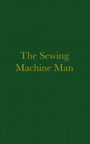 The Sewing Machine Man