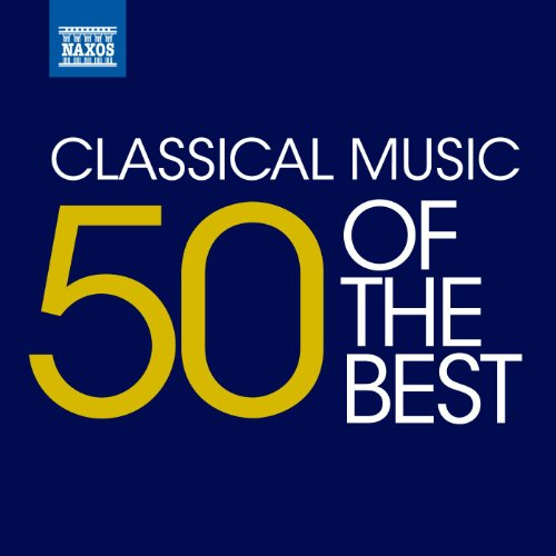 Classical Music - 50 of the Best