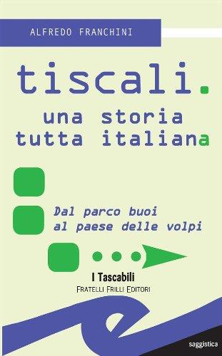 tiscali-una-storia-tutta-italiana-i-tascabili-italian-edition
