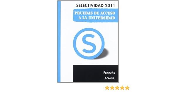 Francés. Pruebas de Acceso a la Universidad. Selectividad/PAU 2011: Amazon.es: Tilly, Jacques: Libros en idiomas extranjeros