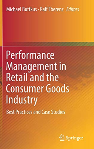 Performance Management in Retail and the Consumer Goods Industry: Best Practices and Case Studies (Best Case Management Practices)