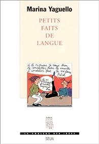 Petits faits de langue par Marina Yaguello