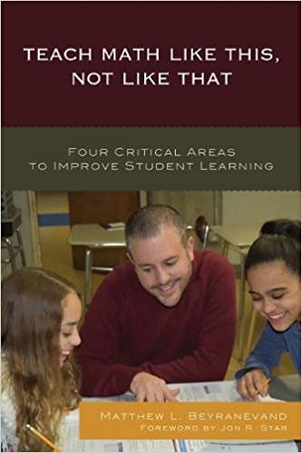 Book Teach Math Like This, Not Like That: Four Critical Areas to Improve Student Learning