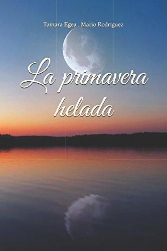 La primavera helada (Spanish Edition)