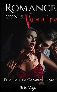 Romance con el Vampiro: El Alfa y La Cambiaformas: Volume 1 (Novela Romántica