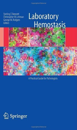 Laboratory Hemostasis: A Practical Guide for Pathologists 1st Edition by Bennett, Sterling T. published by Springer Paperback PDF ePub ebook