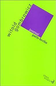 Journal Paris-Berlin : Tome 3 bis, 1963-1964 par Witold Gombrowicz