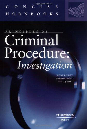 Principles of Criminal Procedure:  Investigation (Concise Hornbooks)