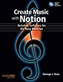 Create Music with Notion: Notation Software for the
