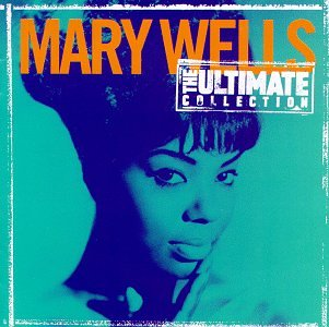 Mary Wells The Ultimate Collection by Motown