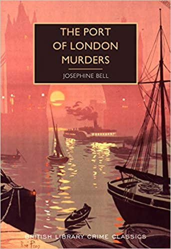 The Port of London Murders (British Library Crime Classics): Amazon.co.uk:  Josephine Bell, Martin Edwards: 9780712353618: Books