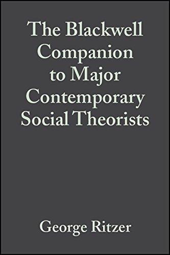 The Blackwell Companion to Major Contemporary Social Theorists