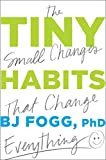 Image of Tiny Habits: The Small Changes That Change Everything