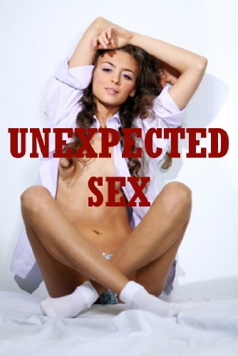 Unexpected sex stories