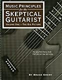 Music Principles for the Skeptical Guitarist Vol. 1 : The Big Picture, Emery, Bruce, 0966502906