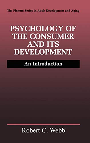 Psychology of the Consumer and Its Development: An Introduction (The Springer Series in Adult Development and Aging)