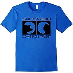 Mens Some Pigs Grunt, Some Pigs Tweet - Anti Donald Trump T-Shirt Large Royal Blue