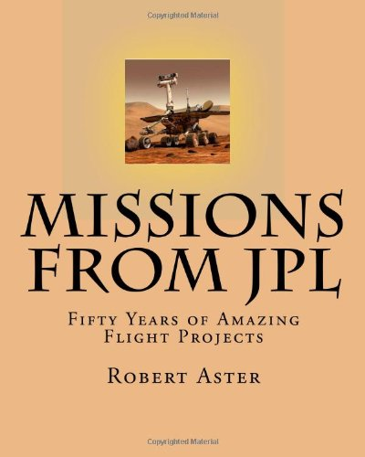 Missions from JPL: Fifty Years of Amazing Flight Projects pdf