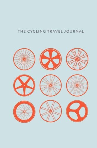 The Cycling Travel Journal: Bicycle Prompted Log Journal - Keep Track of Your Rides, Keep Detailed Information of the Weather, Mileage, Road ... Over Time - Additional Lined Pages for Notes ()