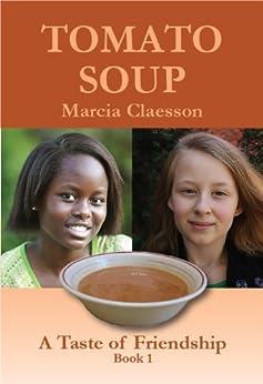Tomato Soup (A Taste of Friendship Book 1) by [Claesson, Marcia]