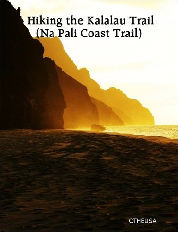 (The Kalalau Trail ( Na Pali Coast ))