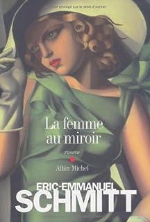 La femme au miroir, Schmitt, Éric-Emmanuel