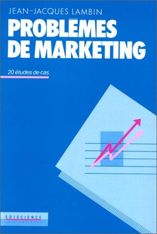 Problèmes de marketing: 20 études de cas