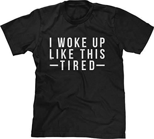Blittzen Mens I Woke Up Like This Tired, S, Black