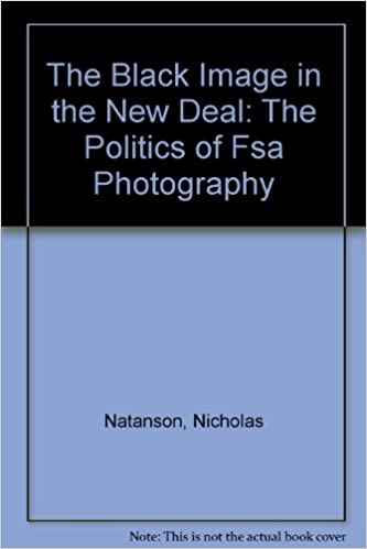 The Black Image in the New Deal: The Politics of Fsa Photography