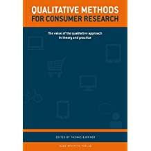 Qualitative Methods for Consumer Research: The Value of the Qualitative Approach in Theory and Practice