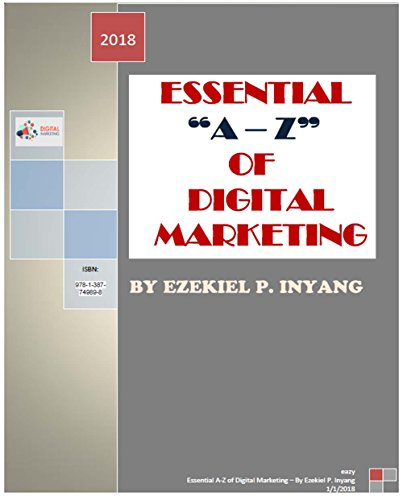 Essential A-Z of Digital Marketing: By Ezekiel P. Inyang (English Edition)
