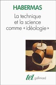 La Technique et la Science comme 'idéologie' par Jürgen Habermas
