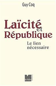 Laïcité et République : Le lien nécessaire par Guy Coq