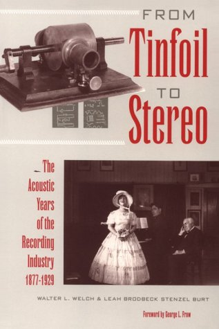 From Tinfoil to Stereo: The Acoustic Years of the Recording Industry, 1877-1929