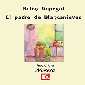 El padre de Blancanieves [Snow White's Father] Audiobook