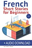 French Short Stories for Beginners: Improve Your Reading and Listening Skills in French: Volume 1