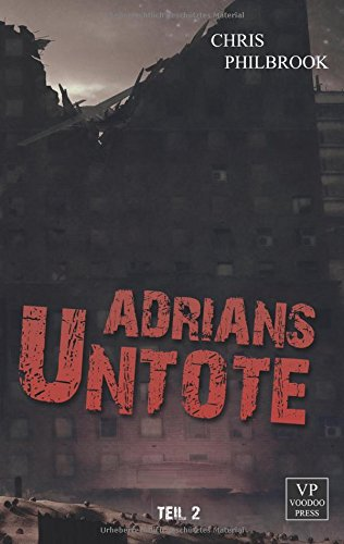 Adrians Untote: Teil 2 - Zombie-Tagebuch
