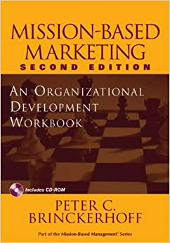 Book Mission-based Marketing: An Organizational Development Workbook (Wiley Nonprofit Law, Finance and Management Series)