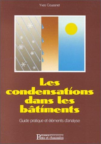 Les condensations dans les bâtiments : Guide pratique et éléments d'analyse Broché – 1 janvier 1991 Couasnet 2859781528 749782859781521 Technologies