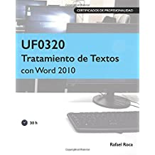 UF0320 Tratamiento de Textos con Word 2010 (Spanish Edition)