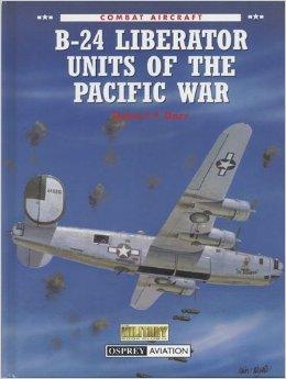 B-24 Liberator Units of the Pacific War (Osprey Combat Aircraft Series)