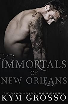 Immortals of New Orleans (Book 5-7) by [Grosso, Kym]