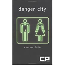Danger City: Urban Short Fiction